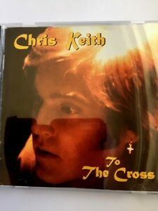 TO-THE-CROSS-by-CHRIS-KEITH-CD-BRAND-NEW