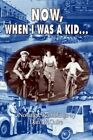 Now When I Was a Kid 9781403383754 Paperback P H