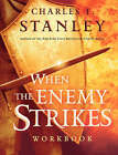 When the Enemy Strikes Workbook: The Keys to Winning Your Spiritual Battles by Charles F. Stanley (Paperback, 2005)