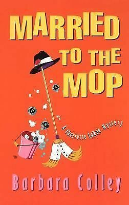 Married to the Mop (Charlotte LaRue Mystery Series, Book 5)