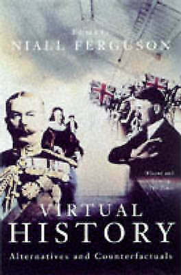 """AS NEW"" Virtual History: Alternatives and Counterfactuals, , Book"