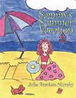 Sammy's Summer Vacation by Julie Bracken- Murphy (Paperback / softback, 2007)