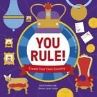 You Rule!: A Practical Guide to Creating Your Own Kingdom by Lonely Planet Kids (Hardback, 2015)