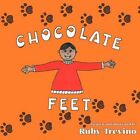 Chocolate Feet 9781615464029 by Ruby Trevino Paperback