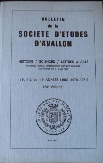 Bulletin de la Société d'Etudes d'Avallon - volume 65 - années 1969, 1970, 1971