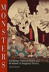 Monsters: Evil Beings, Mythical Beasts, and All Manner of Imaginary Terrors by David D. Gilmore (Paperback, 2009)