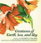 Creatures of Earth and Sky by Georgia Heard (Paperback)