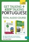 Get Talking and Keep Talking Portuguese Total Audio Course: (Audio Pack) the Essential Short Course for Speaking and Understanding with Confidence by Sue Tyson-Ward (CD-Audio, 2014)