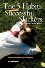 The 5 Habits of Highly Successful Slackers Because 7 Is Too Many 9781425968038