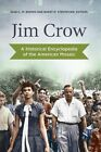 Jim Crow: A Historical Encyclopedia of the American Mosaic by Nikki L. M. Brown, Barry M. Stentiford (Hardback, 2014)