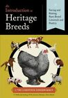 An Introduction to Heritage Breeds: Saving and Raising Rare-Breed Livestock and Poultry by D Phillip Sponenberg, Jeannette Beranger, Alison Martin (Hardback, 2014)