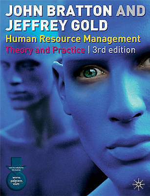 """AS NEW"" Gold, Jeffrey,Bratton, John, Human Resource Management: Theory and Prac"