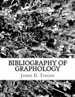 Bibliography of Graphology and Related Sciences by James D Tingen (Paperback / softback, 2013)