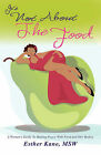 It's Not about the Food: A Woman's Guide to Making Peace with Food and Our Bodies by Esther Kane (Paperback / softback, 2009)