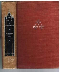 The-Wisdom-of-Catholicism-by-Anton-Pegis-1949-1st-Ed-Rare-Vintage-Book