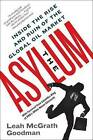 The Asylum: Inside the Rise and Ruin of the Global Oil Market by Leah McGrath Goodman (Paperback, 2013)