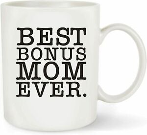"""Best Bonus Mom Ever"" Coffee Mug / Tea Cup - Mother's Day, Birthday Gift"