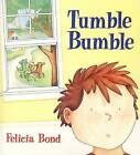 Tumble Bumble by Felicia Bond (Paperback / softback)