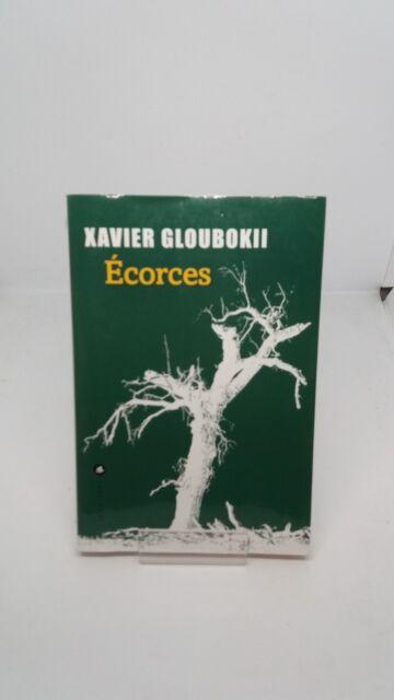 Xavier Gloubokii - Écorces - Liana Levi (2017)