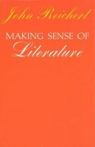 Making Sense of Literature by John Reichert. hc/dj
