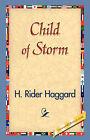 Child of Storm by Sir H Rider Haggard (Hardback, 2006)