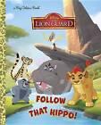 Follow That Hippo! (Disney Junior: The Lion Guard) by Andrea Posner-Sanchez (Hardback, 2016)