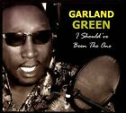 I Should've Been the One [Digipak] by Garland Green (CD, Feb-2012, Special Soul Music)