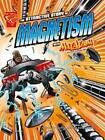The Attractive Story of Magnetism: With Max Axiom Super Scientist by Andrea Gianopoulos (Hardback, 2010)