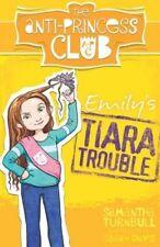 The Anti-Princess Club: Emily's Tiara Trouble: Book 1 9781743367957