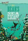 The Bear's Sea Escape by Benjamin Chaud (Hardback, 2014)