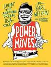 Power Moves: Livin' the American Dream, USA Style by Karl Welzein (Hardback, 2013)