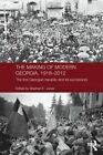 The Making of Modern Georgia, 1918-2012: The First Georgian Republic and its Successors by Taylor & Francis Ltd (Hardback, 2014)
