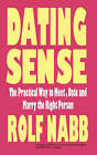 Dating Sense: The Practical Way to Meet, Date and Marry the Right Person by Rolf Nabb (Paperback / softback, 2008)