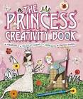 The Princess Creativity Book by Andrea Pinnington (Spiral bound, 2010)