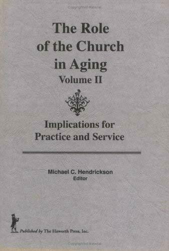 Role of the Church in Aging Vol. 2 : Implications for Practice and Service