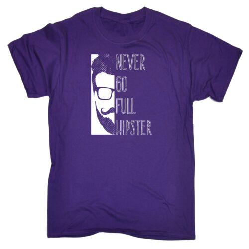 123t Men/'s Never Go Full Hipster Funny Joke Hip Trendy Fashion T-SHIRT
