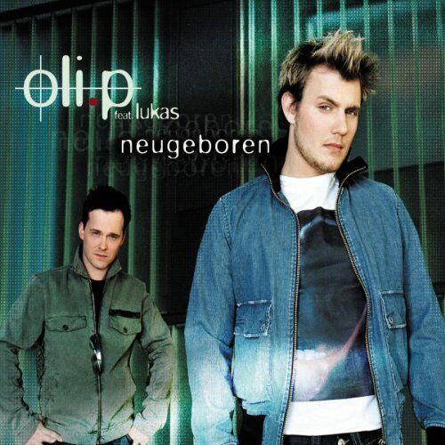 Oli. P Neugeboren (2003, feat. Lukas Hilbert) [Maxi-CD]