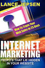 Internet Marketing-Profits That Lie Hidden in Your Website: How to Triple Your Web Sales in 25 Days by Lance Jepsen (Hardback, 2008)