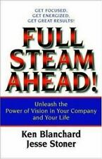 Full Steam Ahead!: Unleash the Power of Vision in Your Work and Your Life Blanc