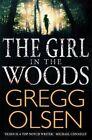The Girl in the Woods by Gregg Olsen (Paperback, 2015)