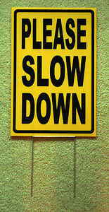 PLEASE SLOW DOWN Coroplast SIGN with stake 12x18