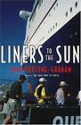Liners to the Sun by John Maxtone-Graham (Paperback, 2000)