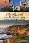 Backroads of the California Coast: Your Guide to the Most Scenic Adventures by Karen Misuraca (Paperback, 2009)