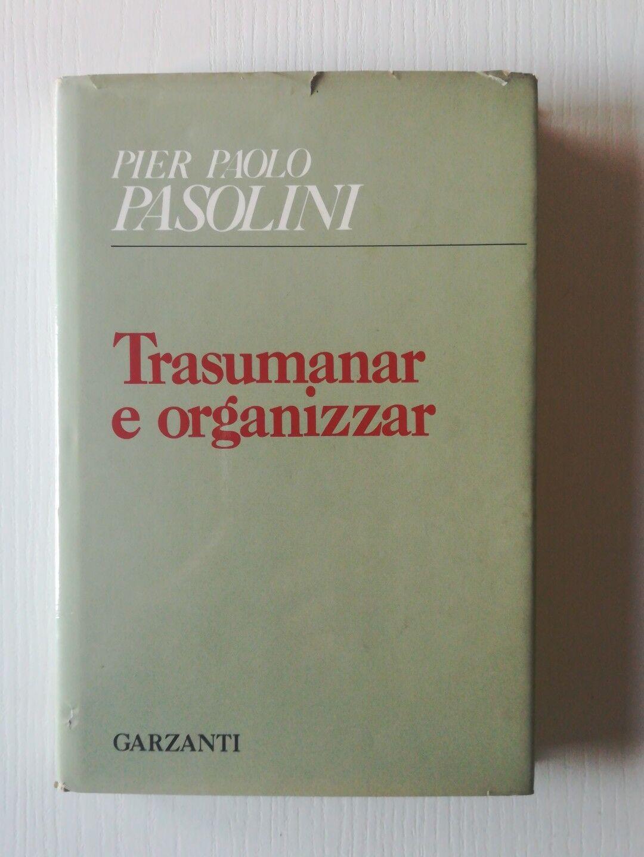 Immagine 1 - Pier Paolo Pasolini TRASUMANAR E ORGANIZZAR Garzanti 1 ed. 1971