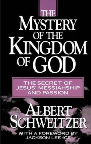 The Mystery of the Kingdom of God - Paperback By Schweitzer, Albert - GOOD