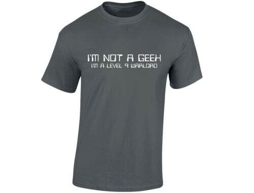 12 Colours Im Not A Geek Im A Level 9 Warlord Mens Geek Funny T-Shirt