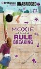 Moxie and the Art of Rule Breaking by Erin Dionne (CD-Audio, 2014)
