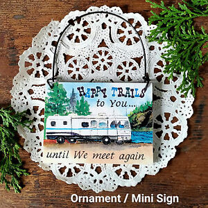 Ornament-Mini-Sign-Happy-Trails-To-You-Motor-Home-Camping-Camper-RV-Gift