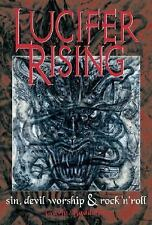 Lucifer Rising: A Book Of Sin, Devil Worship, and Rock'n'Roll