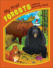 My First Forests Nature Activity Book by James Kavanagh (Novelty book, 2011)